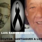 Santiago.- La Locución Pierde A Otro Grande, Muere «Luis Ramón Almonte».